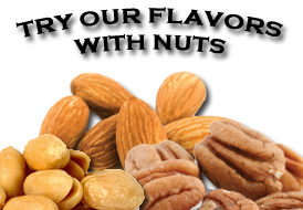 Try our nut flavor popcorn. Call: (907) 538-5411
